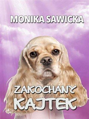 cover image of Zakochany Kajtek