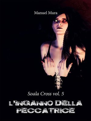 cover image of Soala Cross Volume 5--L'inganno della peccatrice