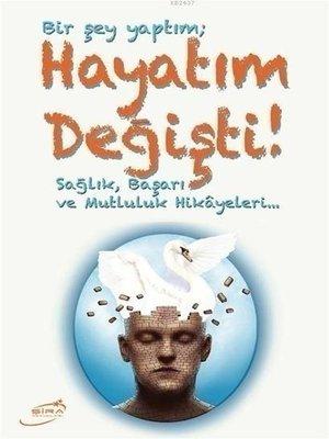cover image of Bir Şey Yaptım; Hayatım Değişti!