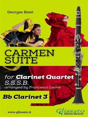 """cover image of """"Carmen"""" Suite for Clarinet Quartet (Clarinet 3)"""
