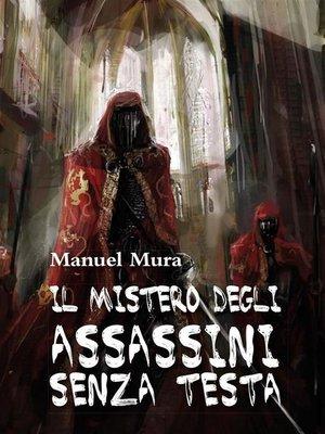 cover image of Il mistero degli assassini senza testa