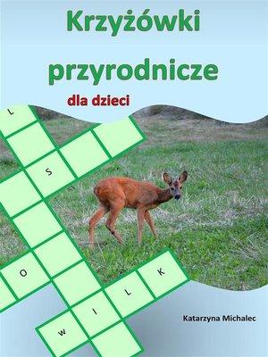 cover image of Krzyżówki przyrodnicze dla dzieci