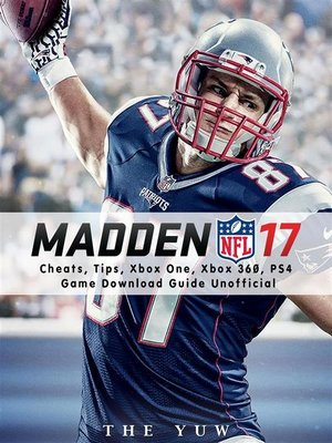 cover image of Madden NFL 17 Cheats, Tips, Xbox One, Xbox 360, PS4, Game Download Guide Unofficial