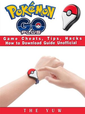 cover image of Pokemon Go Plus Game Cheats, Tips, Hacks How to Download Unofficial