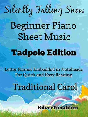 cover image of Silently Falling Snow Beginner Piano Sheet Music Tadpole Edition