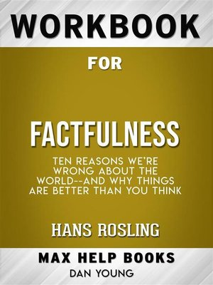 cover image of Workbook for Factfulness--Ten Reasons We're Wrong About the World—and Why Things Are Better Than You Think