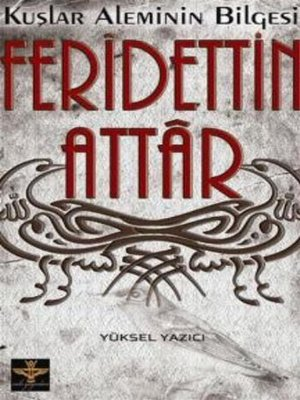 cover image of Kuşlar Aleminin Bilgesi--Feridettin Attar