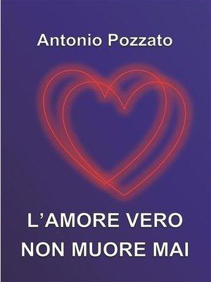 cover image of L'amore vero non muore mai