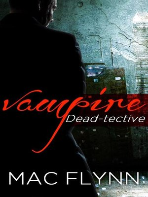 cover image of Dead-tective Box Set--Vampire Mystery Romance
