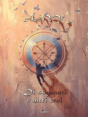 cover image of Di sognanti e altri eroi