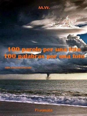 cover image of 100 parole per una foto--100 palabras por una foto