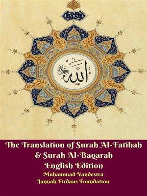 cover image of The Translation of Surah Al-Fatihah & Surah Al-Baqarah English Edition