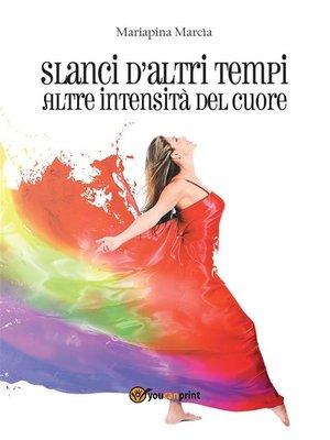 cover image of Slanci d'altri tempi. Altre intensità del cuore