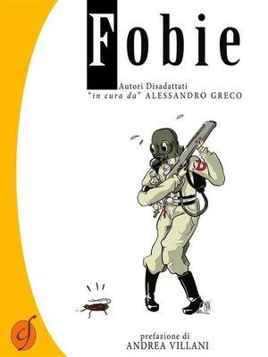 """cover image of Fobie. Autori disadattati """"in cura da"""" Alessandro Greco"""