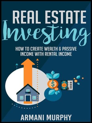 cover image of Real Estate Investing--How to Create Wealth & Passive Income With Rental Income