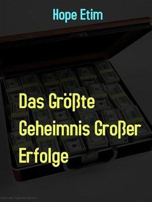 cover image of Das Größte Geheimnis Großer Erfolge