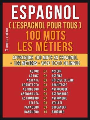 cover image of Espagnol ( L'Espagnol Pour Tous ) 100 Mots--Les Métiers