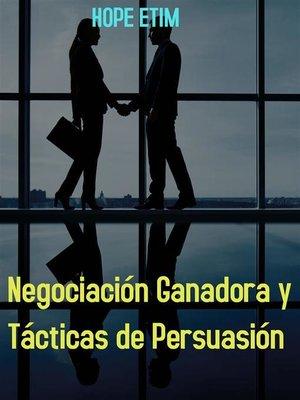 cover image of Negociación Ganadora y Tácticas de Persuasión