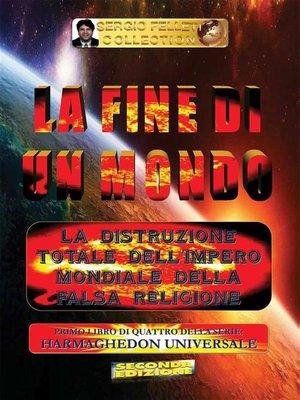 cover image of LA FINE DI UN MONDO--1° Libro di 4 della serie--HARMAGHEDON UNIVERSALE