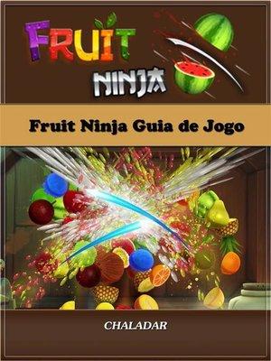 cover image of Fruit Ninja Guia De Jogo