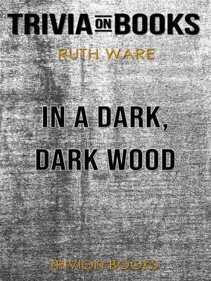 cover image of In a Dark, Dark Wood by Ruth Ware (Trivia-On-Books)