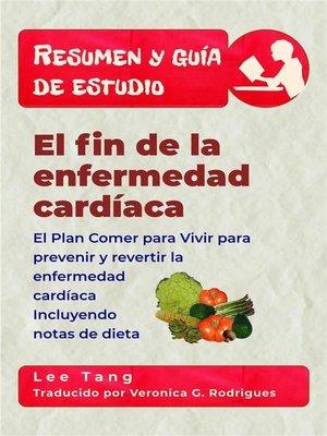 cover image of Resumen Y Guía De Estudio--El Fin De La Enfermedad Cardíaca