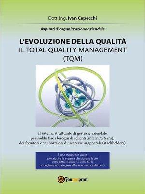 cover image of L'evoluzione della qualità. Il Total Quality Management (TQM)