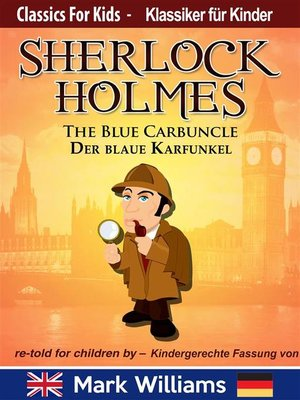 cover image of Sherlock Holmes re-told for children / KIndergerechte Fassung the Blue Carbuncle / Der blaue Karfunkel