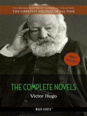 cover image of Victor Hugo--The Complete Novels