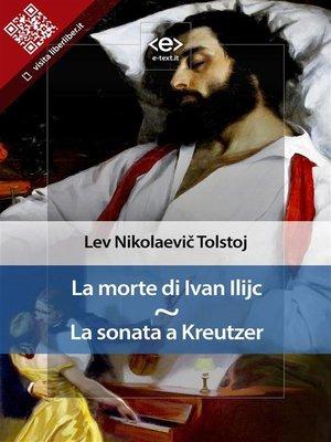 cover image of La morte di Ivan Ilijc--La sonata a Kreutzer