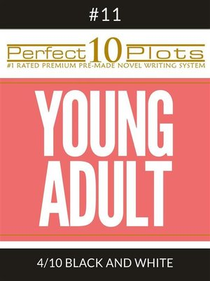 "cover image of Perfect 10 Young Adult Plots #11-4 ""BLACK AND WHITE"""