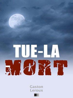 cover image of Tue-la-Mort