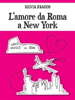 cover image of L'amore da Roma a New York