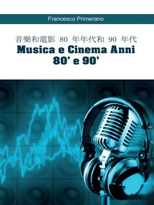 cover image of 音樂和電影 80 年年代和 90 年代   Musica e Cinema Anni 80' e 90' (versione cinese)