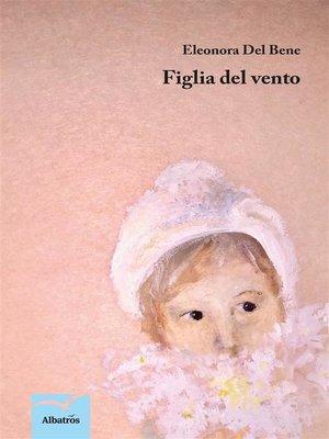 cover image of Figlia del vento