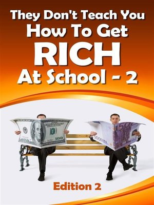 cover image of They Don't Teach You How to Get Rich At School-2 (1, #2)