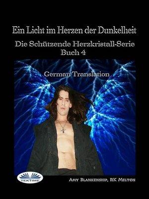 cover image of Ein Licht Im Herzen Der Dunkelheit