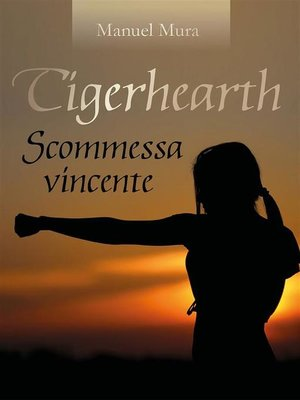 cover image of Tigerhearth--Scommessa vincente