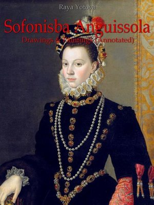 cover image of Sofonisba Anguissola--Drawings & Paintings (Annotated)