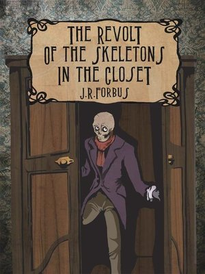 cover image of The Revolt of the Skeletons in the Closet