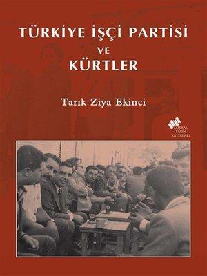 cover image of Türkiye İşçi Partisi ve Kürtler