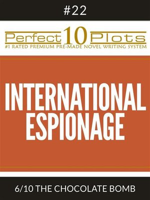 "cover image of Perfect 10 International Espionage Plots #22-6 ""THE CHOCOLATE BOMB"""