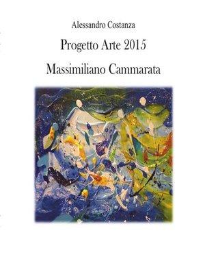 cover image of Progetto Arte 2015--Massimiliano Cammarata