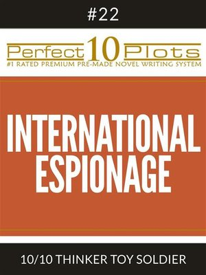 "cover image of Perfect 10 International Espionage Plots #22-10 ""THINKER TOY SOLDIER"""