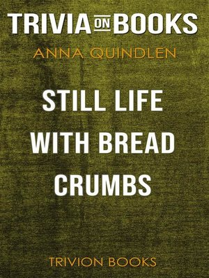 cover image of Still Life with Bread Crumbs by Anna Quindlen (Trivia-On-Books)