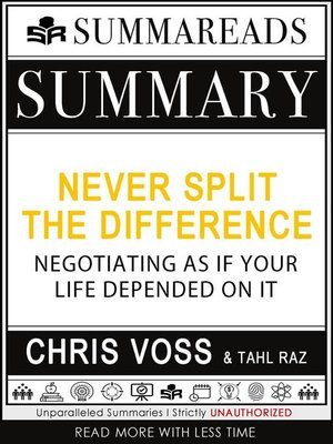 cover image of Summary of Never Split the Difference--Negotiating As If Your Life Depended On It by Chris Voss & Tahl Raz