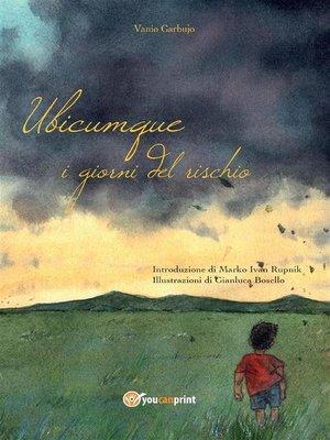 cover image of Ubicumque. I giorni del rischio