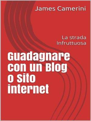cover image of Guadagnare con un Blog o Sito internet