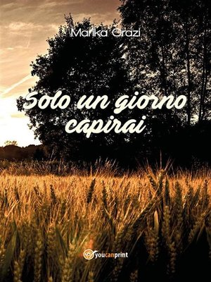 cover image of Solo un giorno capirai