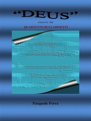 cover image of Deus andante per quartetto di clarinetti (partitura e parti)